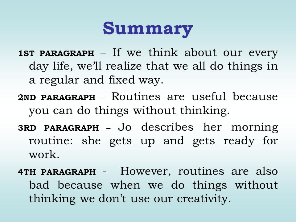 Summary 1ST PARAGRAPH – If we think about our every day life, we'll realize that we all do things in a regular and fixed way.