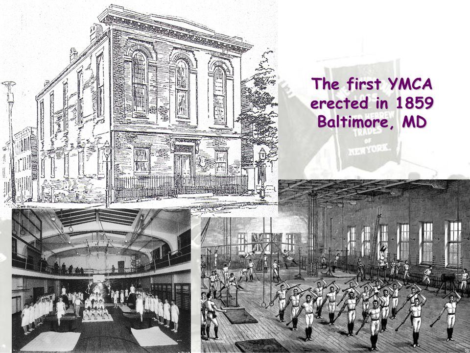 The first YMCA erected in 1859 Baltimore, MD