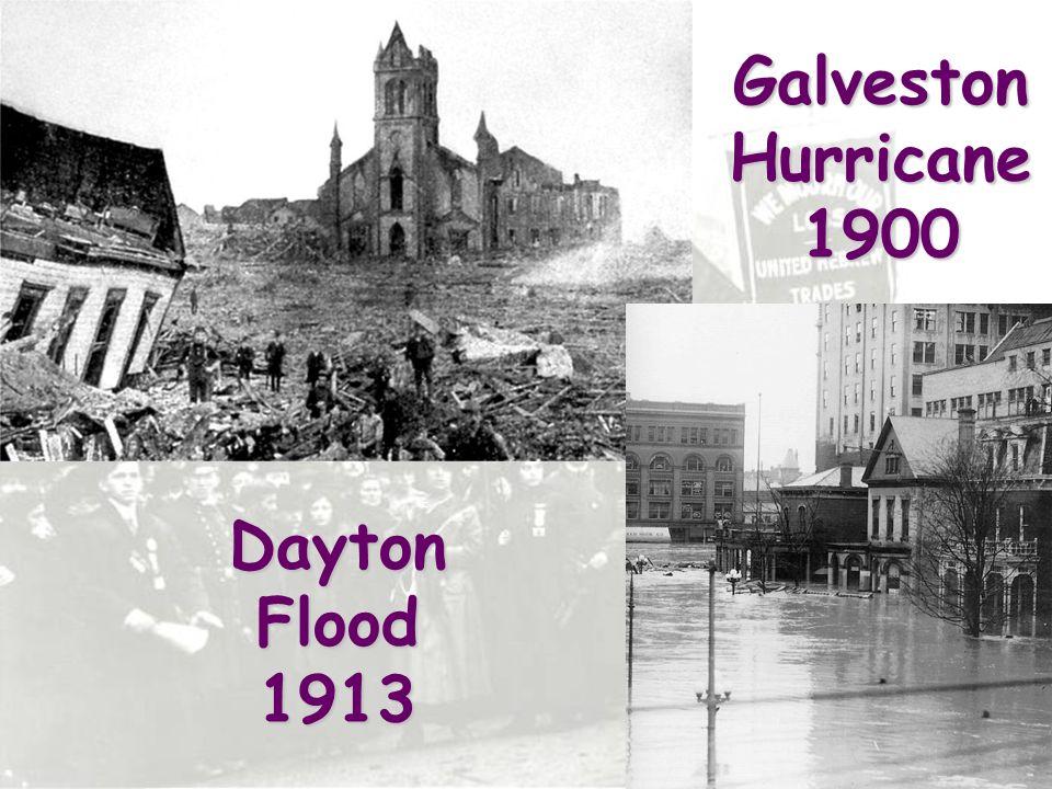 Galveston Hurricane 1900 Dayton Flood 1913