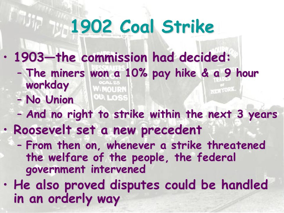 1902 Coal Strike 1903—the commission had decided: