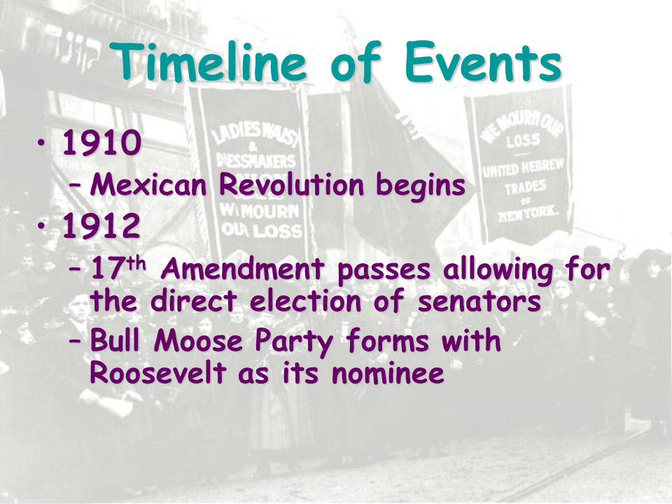Timeline of Events 1910 1912 Mexican Revolution begins