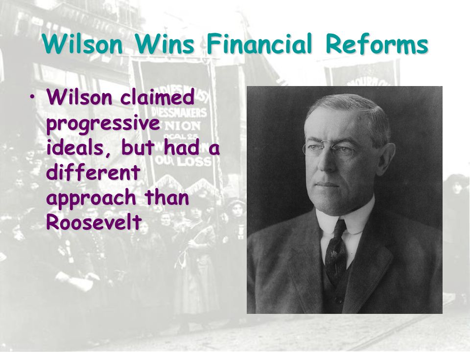 Wilson Wins Financial Reforms