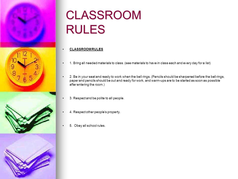 CLASSROOM RULES CLASSROOM RULES