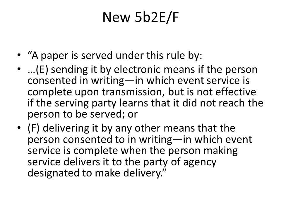 New 5b2E/F A paper is served under this rule by: