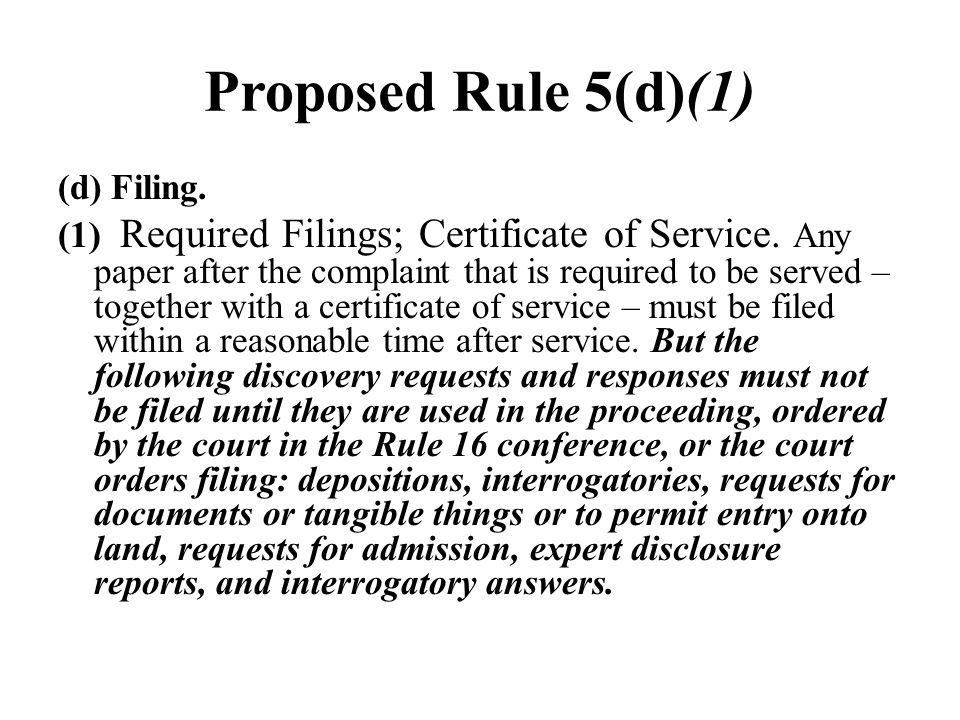 Proposed Rule 5(d)(1) (d) Filing.