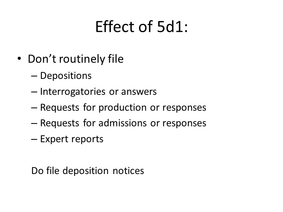 Effect of 5d1: Don't routinely file Depositions