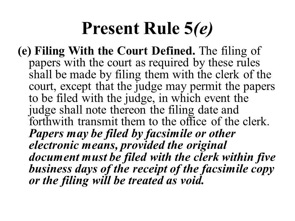 Present Rule 5(e)