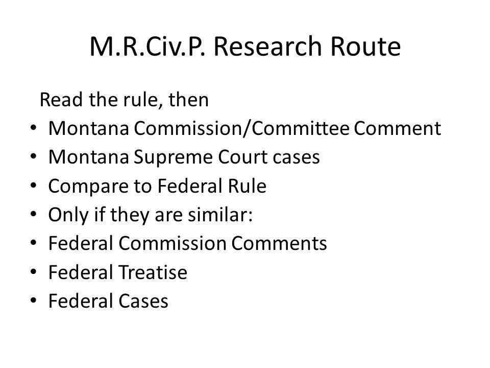 M.R.Civ.P. Research Route Read the rule, then