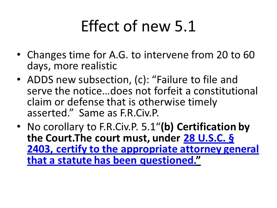 Effect of new 5.1 Changes time for A.G. to intervene from 20 to 60 days, more realistic.