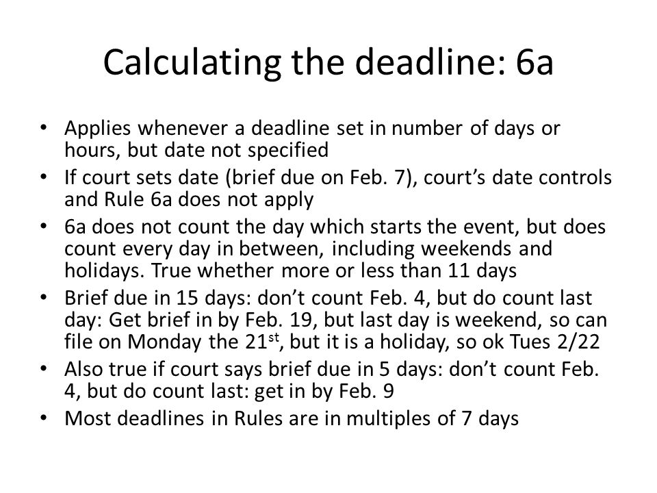Calculating the deadline: 6a