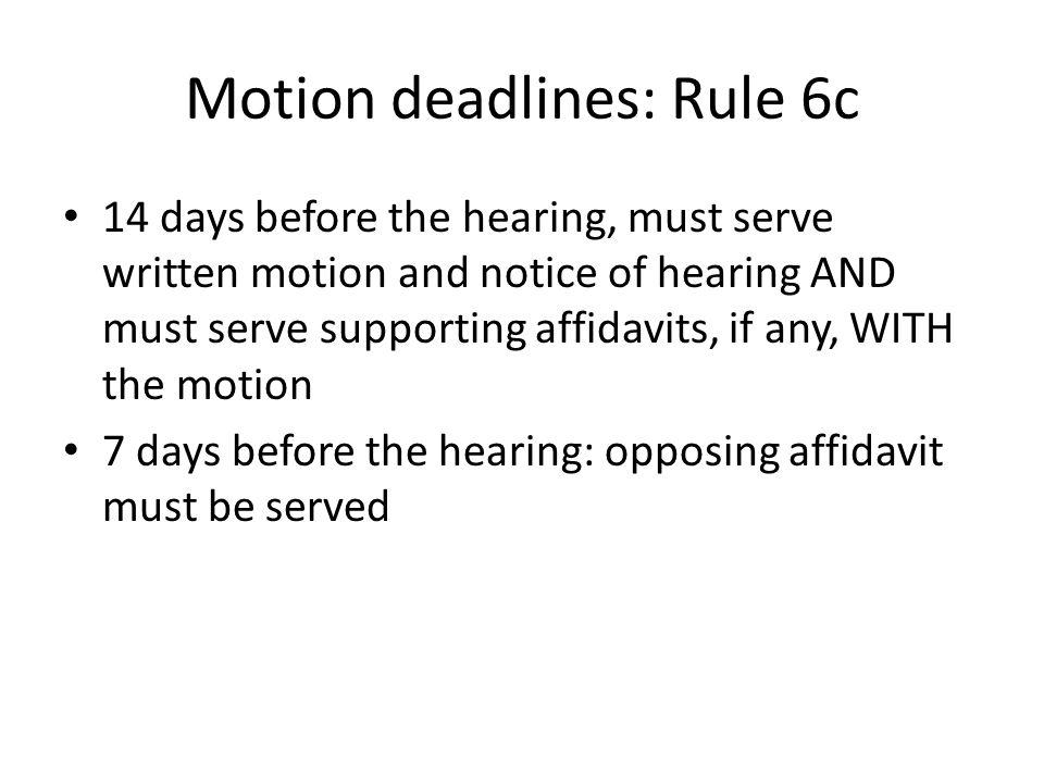 Motion deadlines: Rule 6c