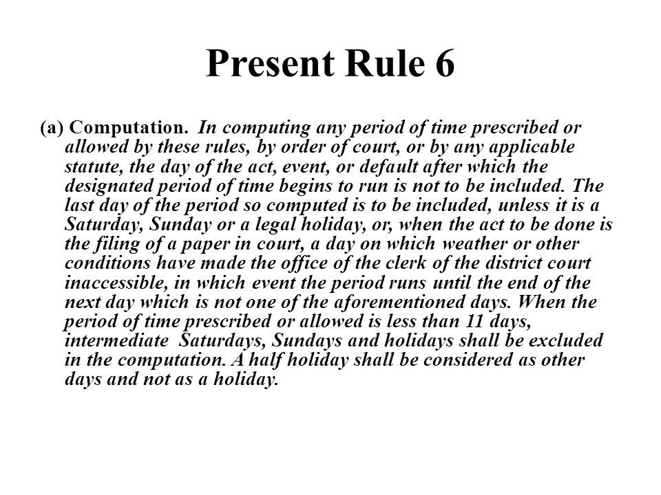 Present Rule 6