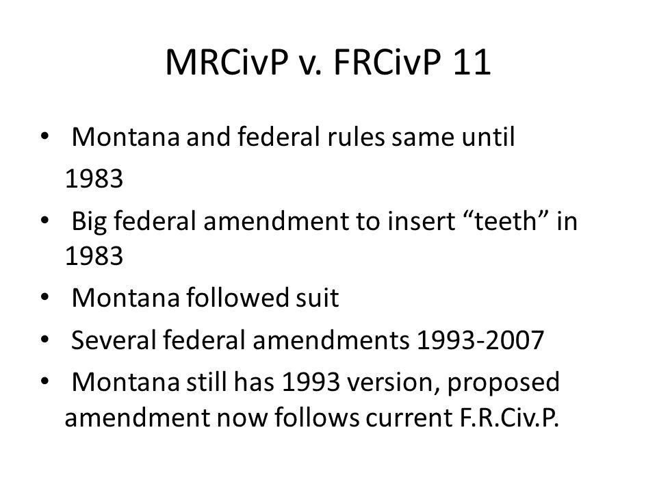 MRCivP v. FRCivP 11 Montana and federal rules same until 1983