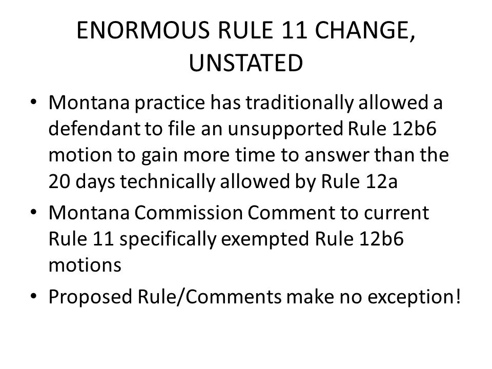 ENORMOUS RULE 11 CHANGE, UNSTATED