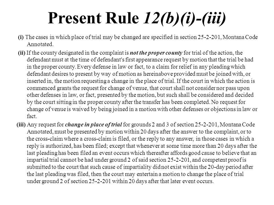 Present Rule 12(b)(i)-(iii)