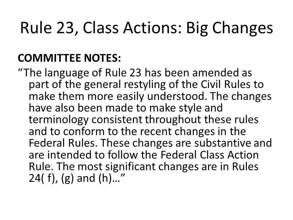Rule 23, Class Actions: Big Changes