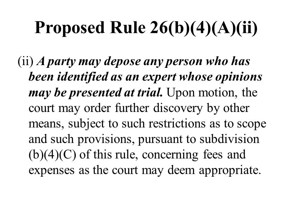 Proposed Rule 26(b)(4)(A)(ii)