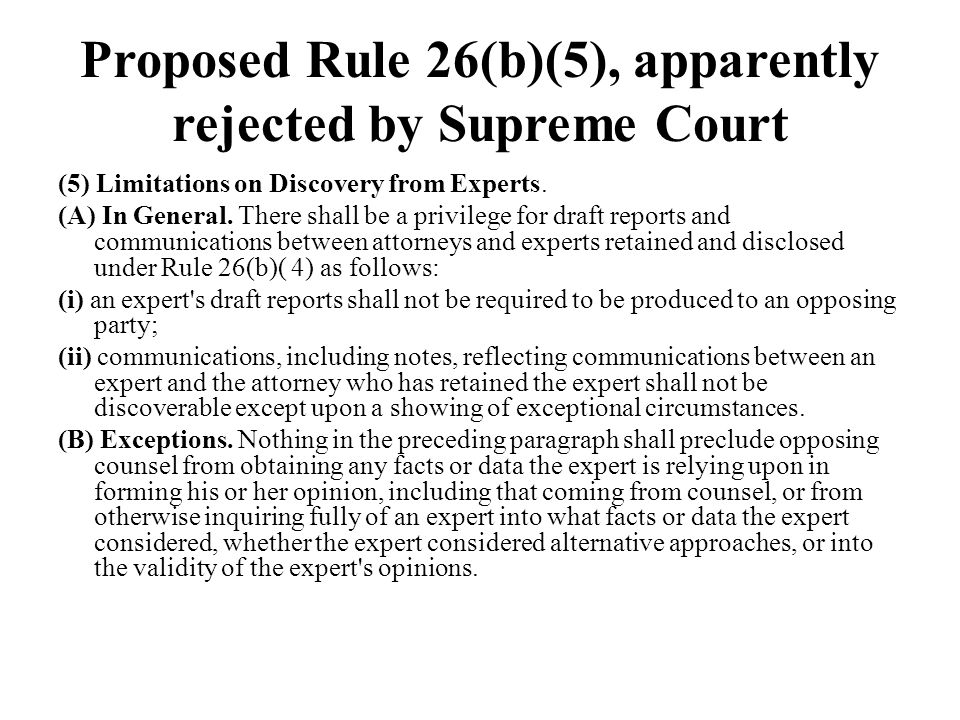 Proposed Rule 26(b)(5), apparently rejected by Supreme Court