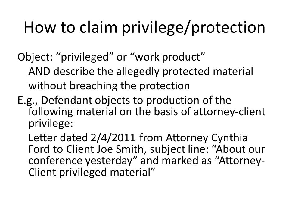 How to claim privilege/protection