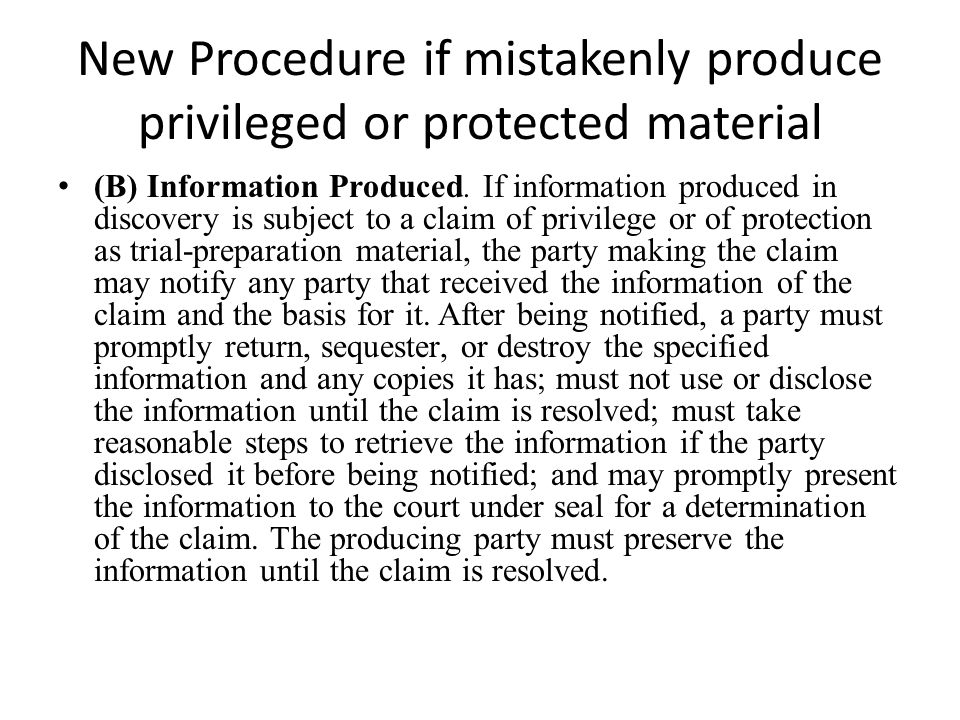New Procedure if mistakenly produce privileged or protected material