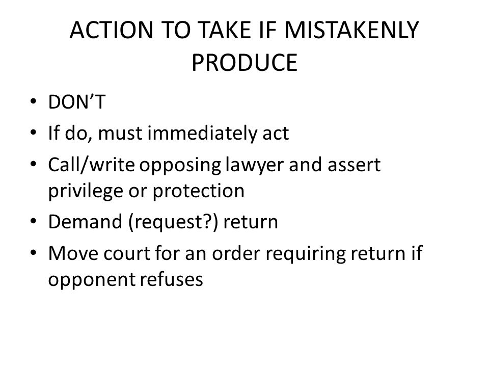 ACTION TO TAKE IF MISTAKENLY PRODUCE