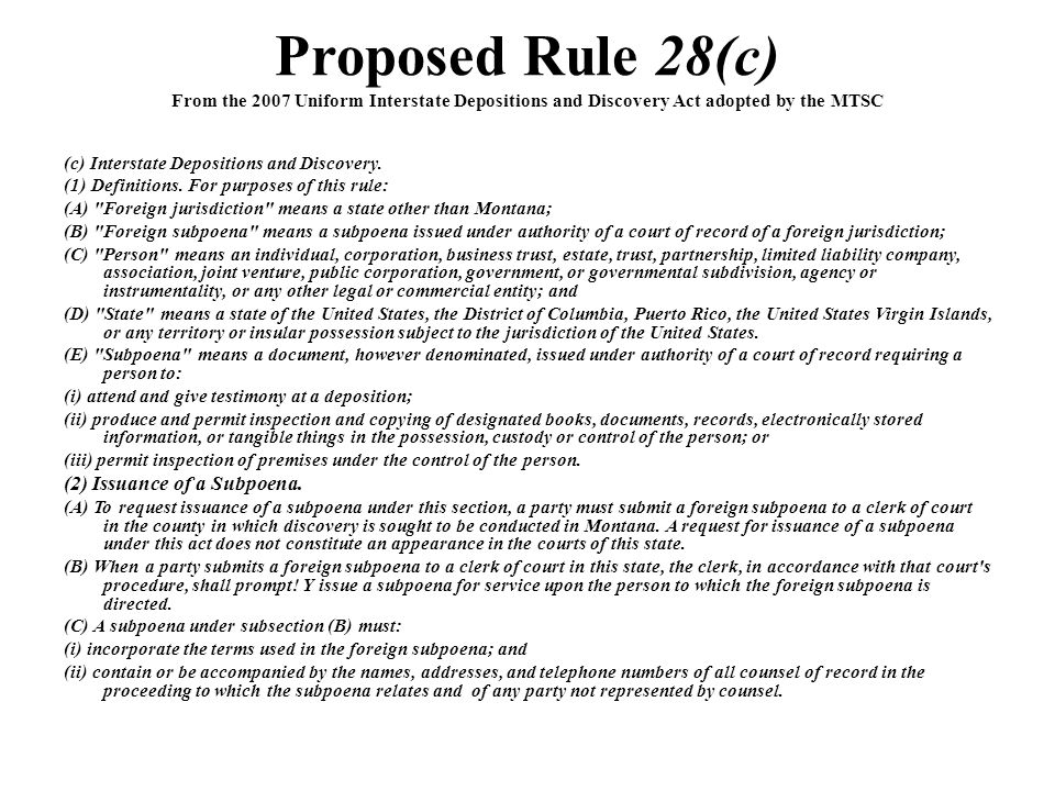 Proposed Rule 28(c) From the 2007 Uniform Interstate Depositions and Discovery Act adopted by the MTSC