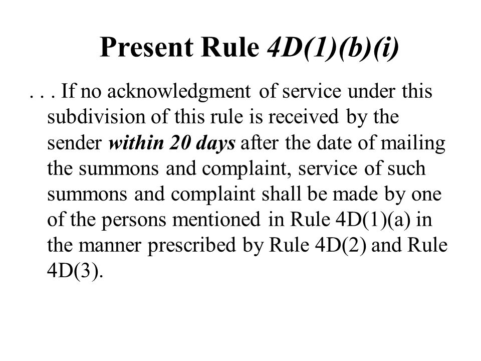 Present Rule 4D(1)(b)(i)