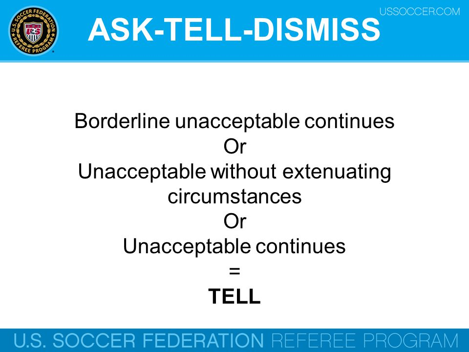 ASK-TELL-DISMISS Borderline unacceptable continues Or