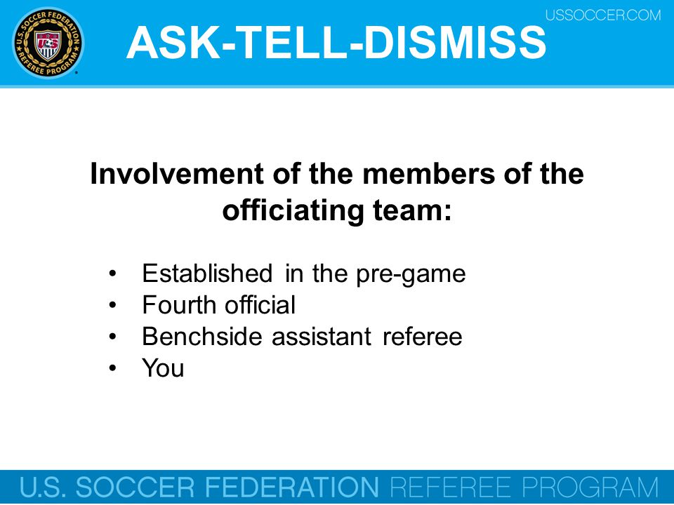 Involvement of the members of the officiating team: