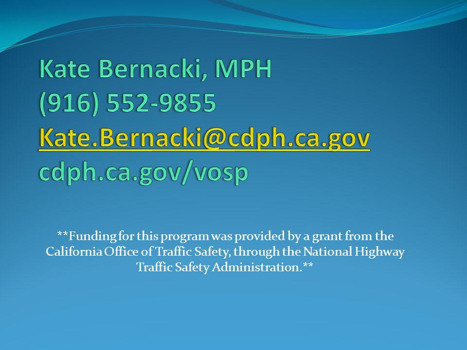 Kate Bernacki, MPH (916) 552-9855 Kate.Bernacki@cdph.ca.gov cdph.ca.gov/vosp
