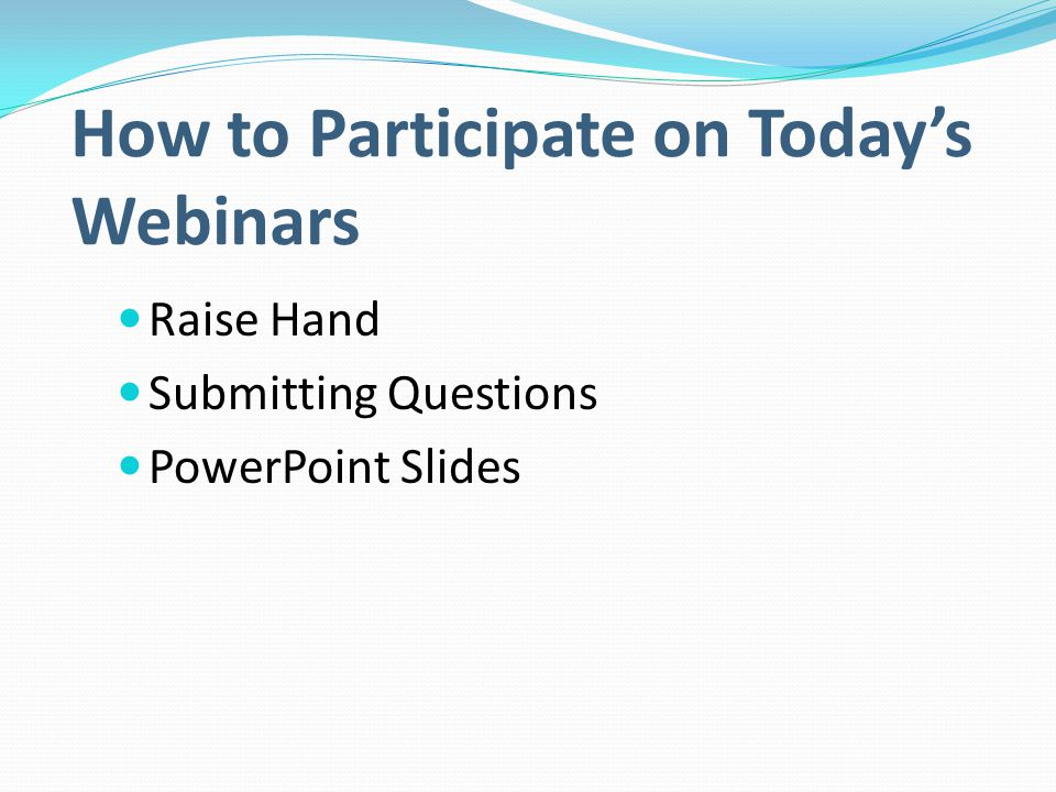 How to Participate on Today's Webinars