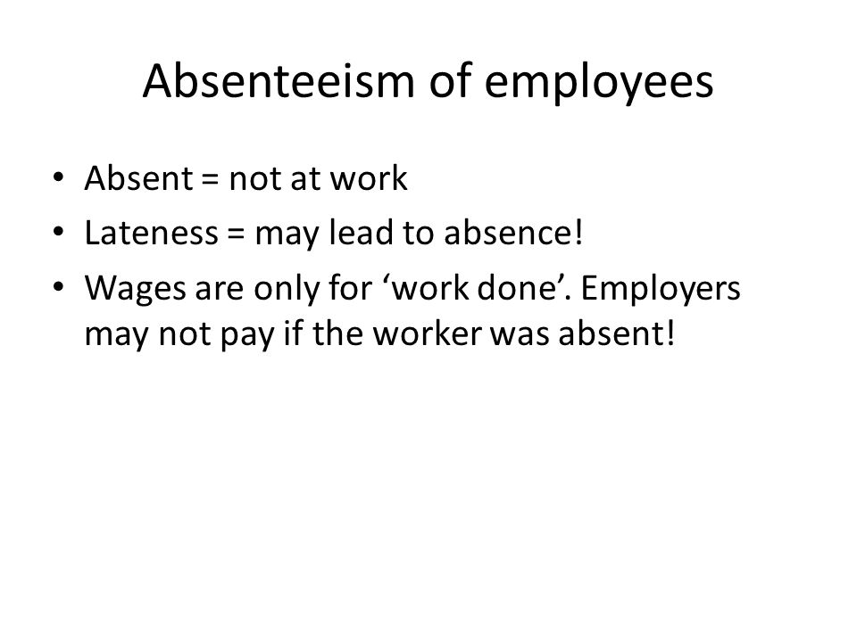 Absenteeism of employees