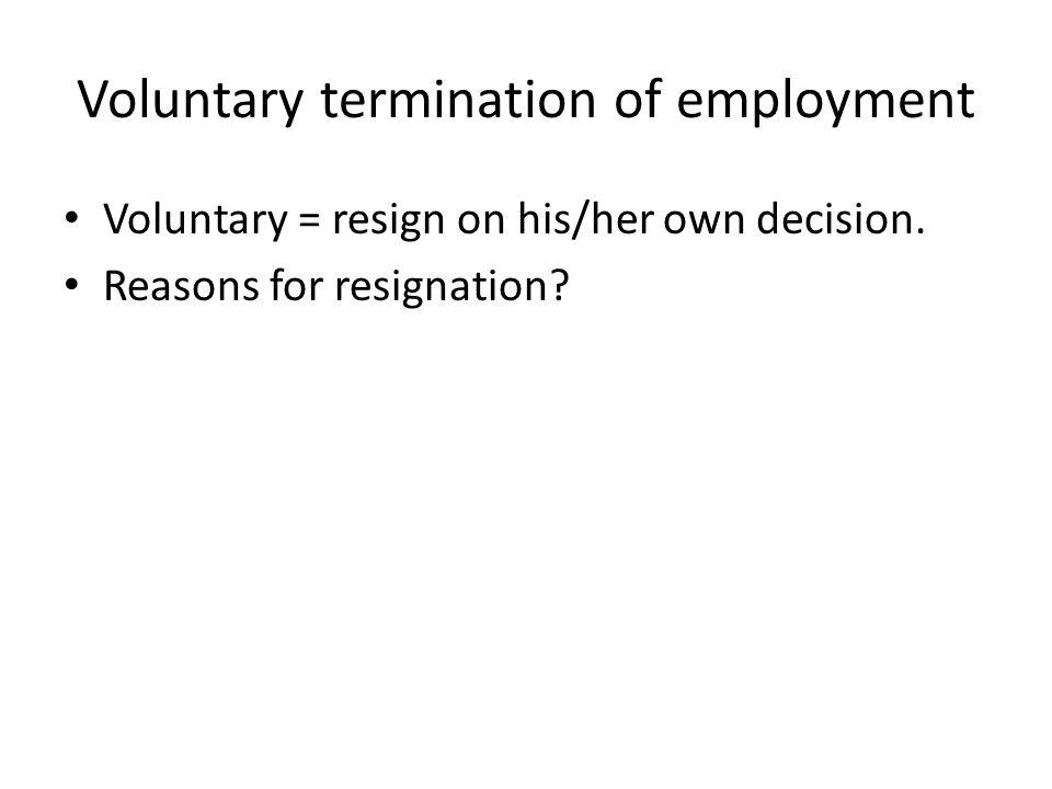 Voluntary termination of employment