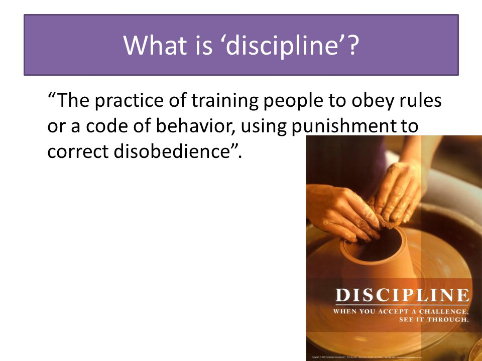 What is 'discipline'.