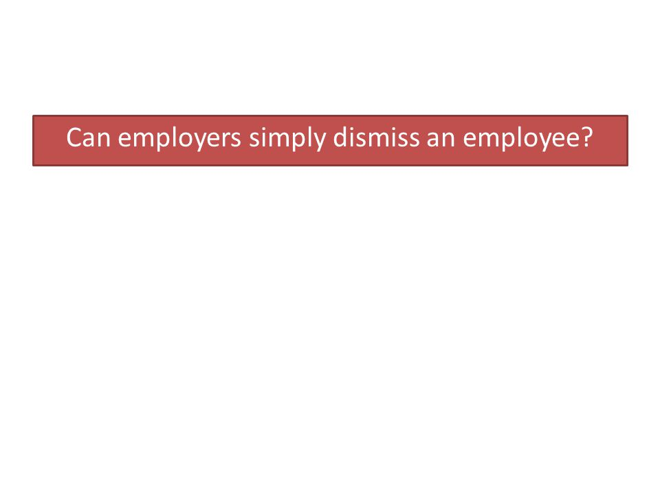Can employers simply dismiss an employee