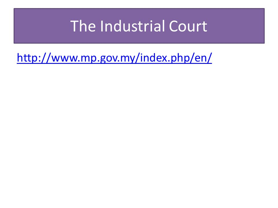 The Industrial Court http://www.mp.gov.my/index.php/en/