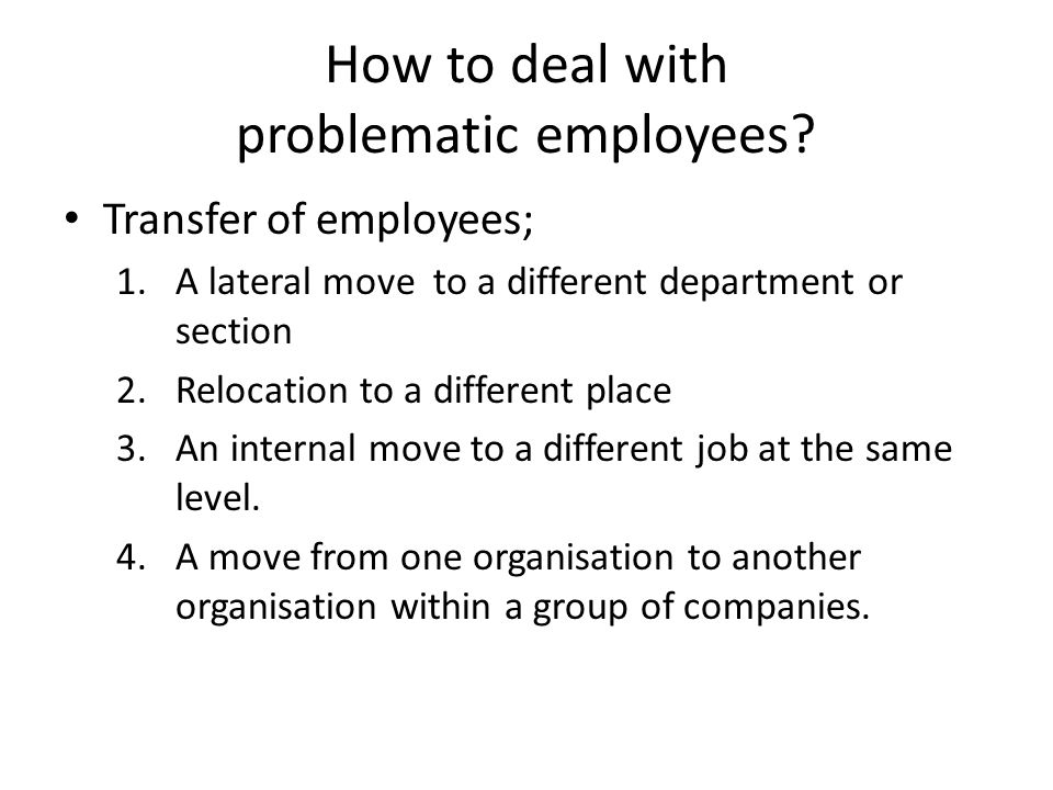 How to deal with problematic employees