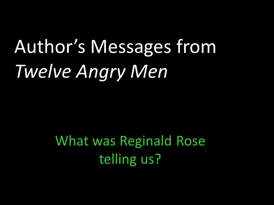 Author's Messages from Twelve Angry Men