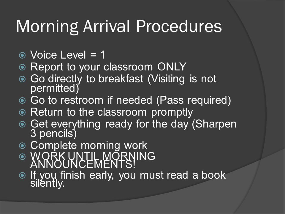 Morning Arrival Procedures