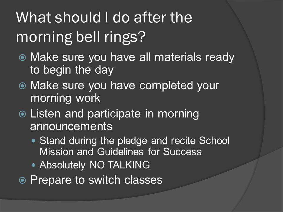 What should I do after the morning bell rings