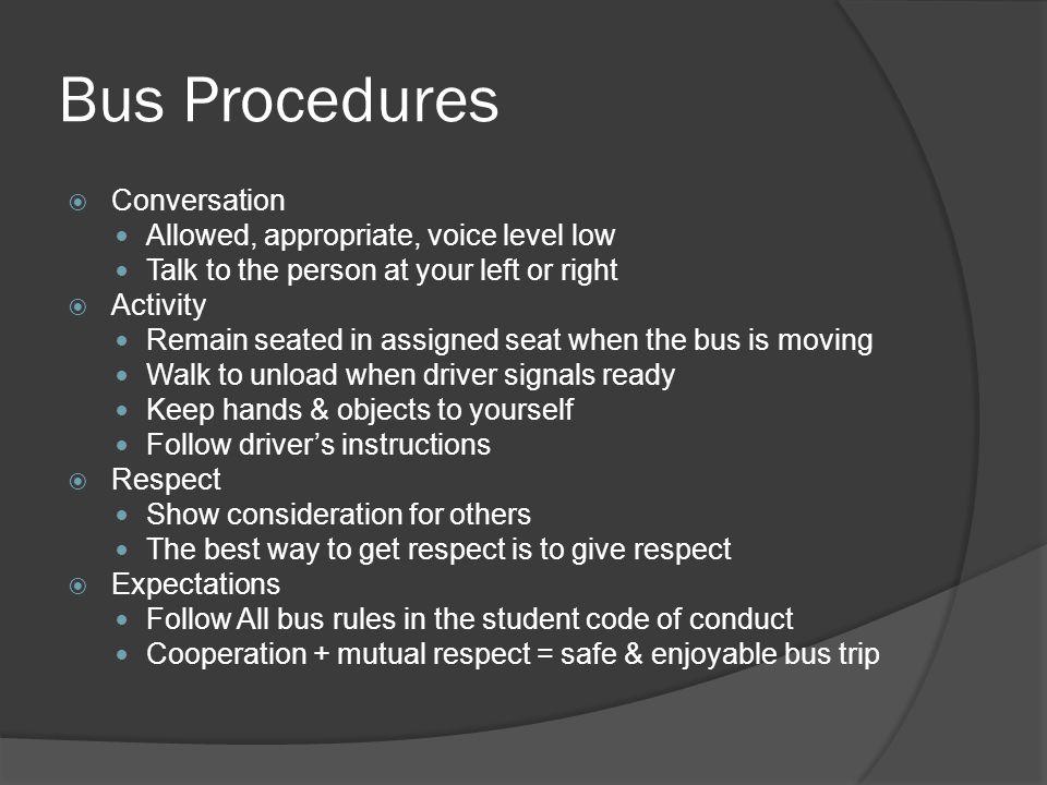 Bus Procedures Conversation Allowed, appropriate, voice level low