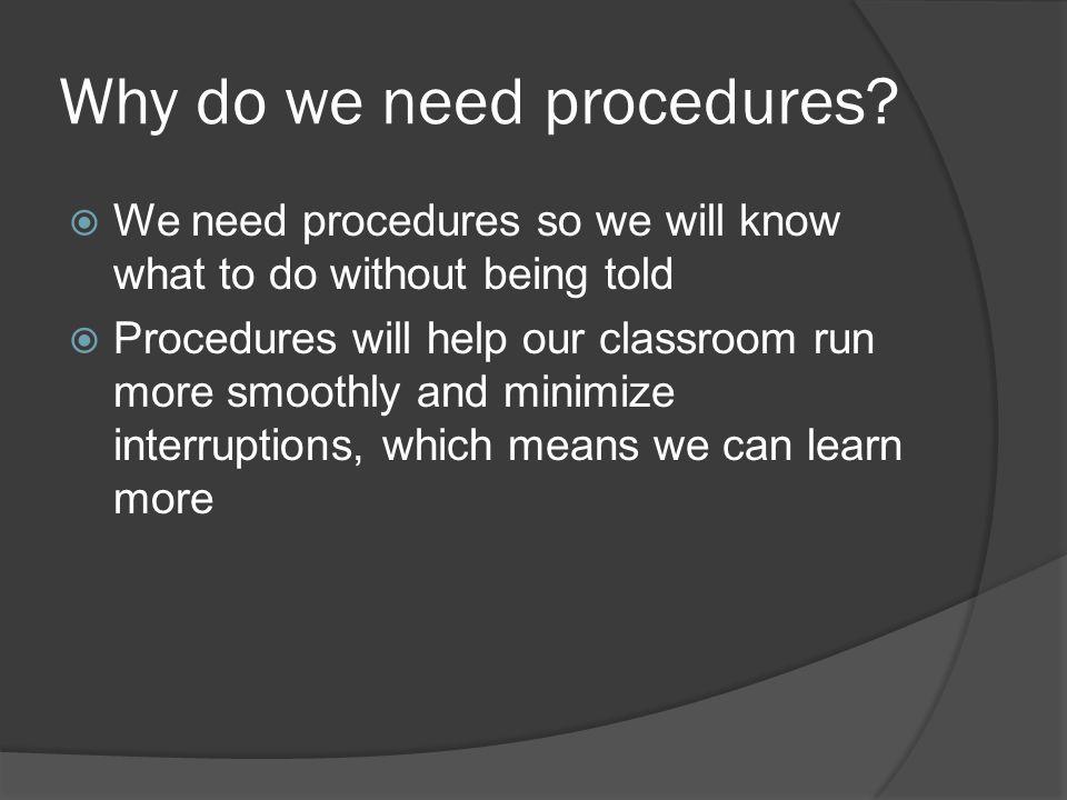 Why do we need procedures