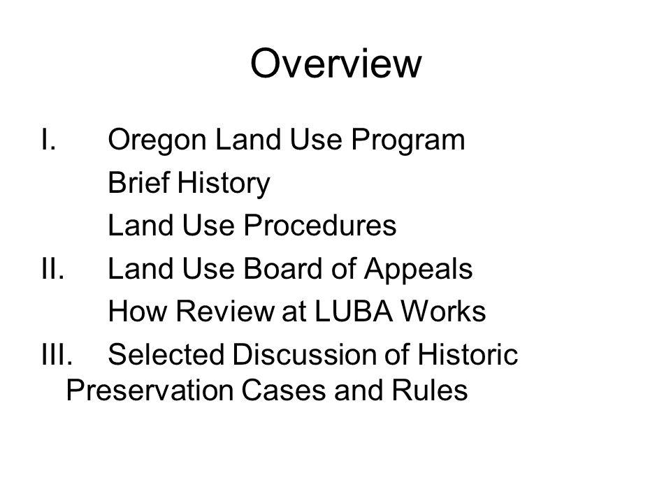 Overview I. Oregon Land Use Program Brief History Land Use Procedures