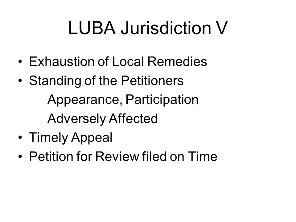 LUBA Jurisdiction V Exhaustion of Local Remedies