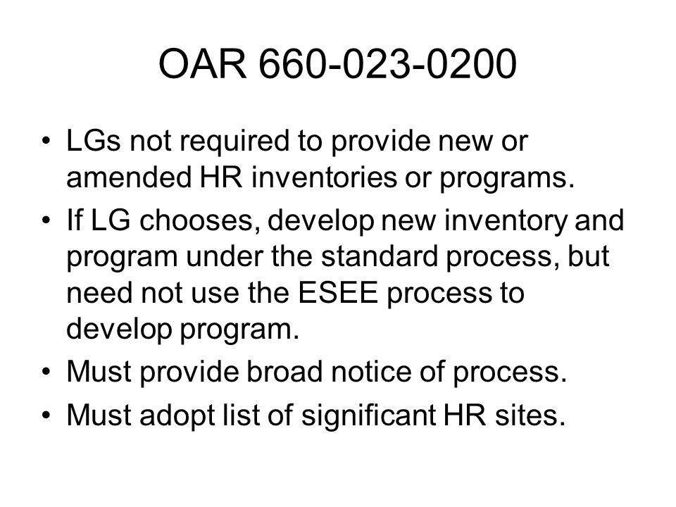 OAR 660-023-0200 LGs not required to provide new or amended HR inventories or programs.