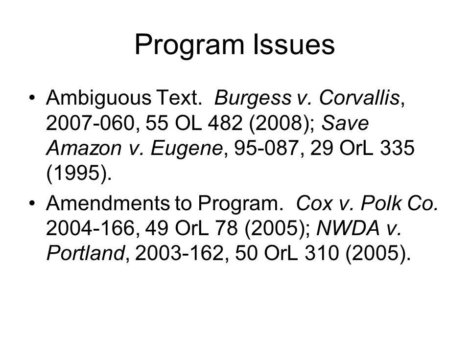Program Issues Ambiguous Text. Burgess v. Corvallis, 2007-060, 55 OL 482 (2008); Save Amazon v. Eugene, 95-087, 29 OrL 335 (1995).