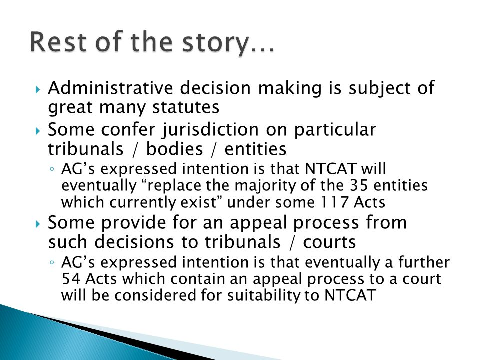 Rest of the story… Administrative decision making is subject of great many statutes.