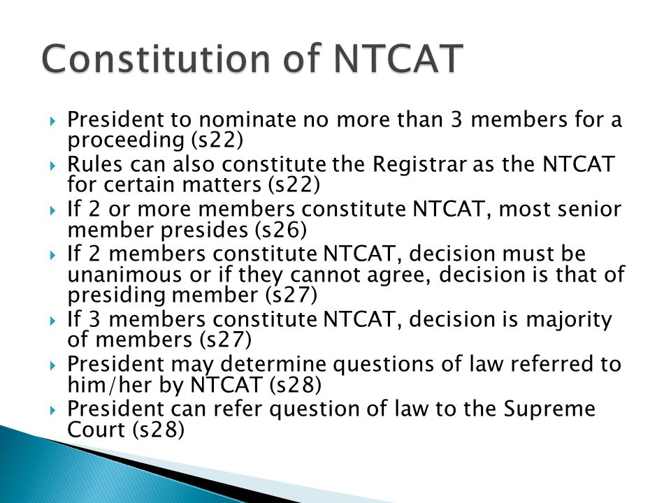 Constitution of NTCAT President to nominate no more than 3 members for a proceeding (s22)