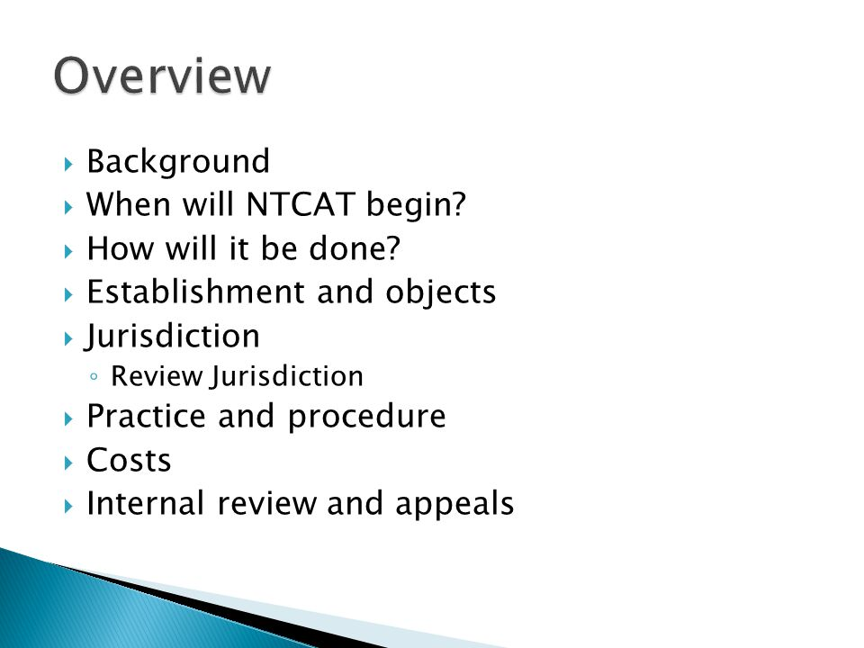 Overview Background When will NTCAT begin How will it be done