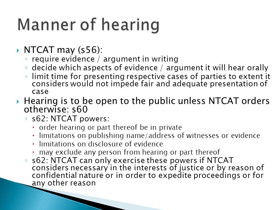 Manner of hearing NTCAT may (s56):